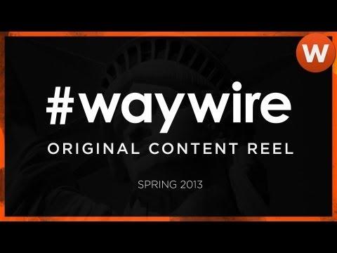 #waywire Original Content Reel