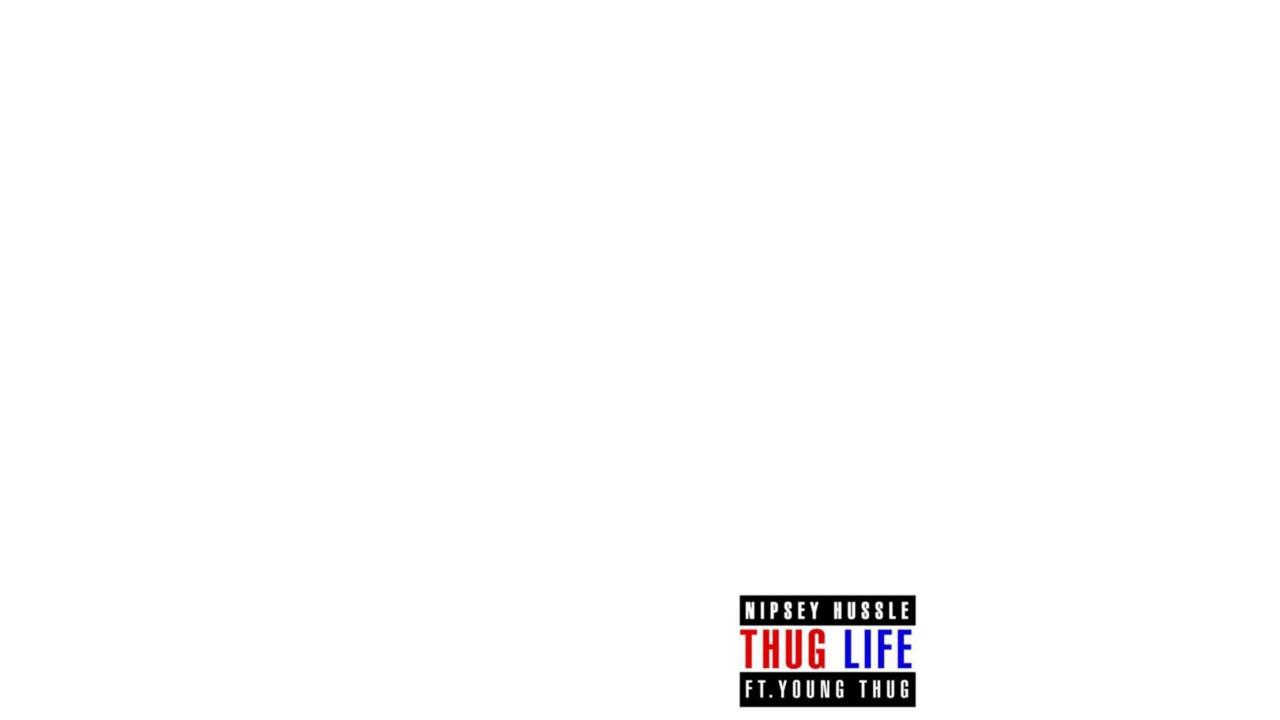 Thug Life - Nipsey Hussle [Download 320,MP3]