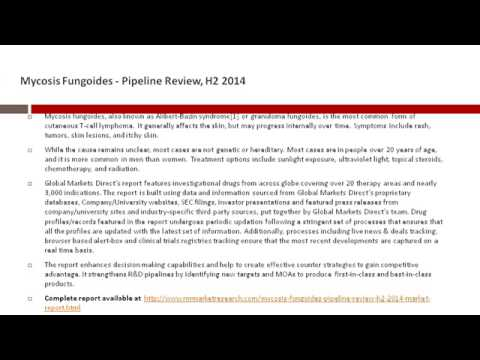 Mycosis Fungoides Therapeutic Pipeline Market Review H2 2014