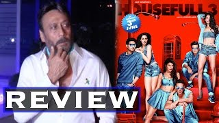 Must Watch: Jackie Shroff's Review On Housefull 3