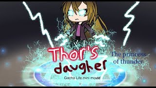 The Daughter of Thor(Marvel version) Gacha Life Mini Movie
