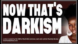 Black youtubers creating channels based on dark skin activism: That's Darkism