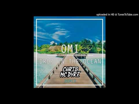 OMI - Drop In The Ocean (Chris Mc Dyre Remix)