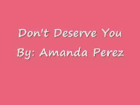 Don't Deserve You - Amanda Perez
