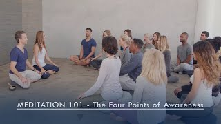 Meditation 101 - The Four Points of Awareness