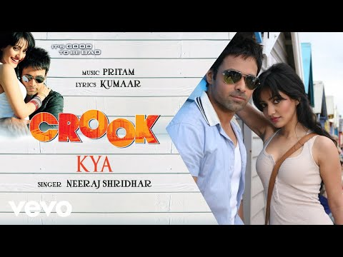 Kya - Official Audio Song | Crook | Neeraj Shridhar | Pritam