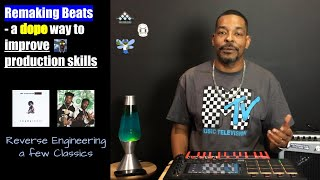 Remaking a few classics - Beat making skill builder 101 Level