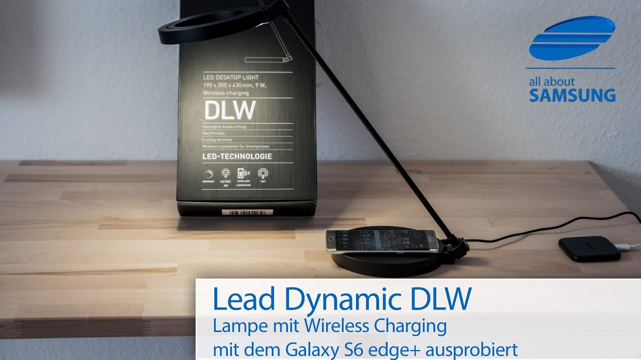 Lead dynamic dlw lampe fr wireless charging im test mit dem lead dynamic dlw lampe fr wireless charging im test mit dem galaxy s6 edge 4k all about samsung parisarafo Images