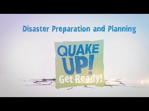 2017 Quake Up Disaster Preparation and Planning