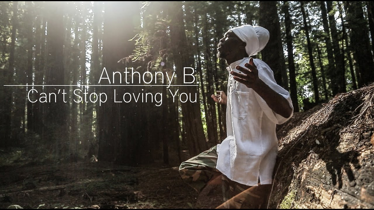 "Anthony B ""Can't Stop Loving You"" [Official Music Video 2013]"