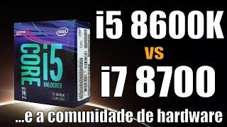 O 8600K é um processador irrelevante? Respondemos com testes. Peças...