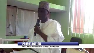 2019 ELECTION: POLITICIANS IN BAUCHI TASKED ON ORDERLY CONDUCTS - INEC