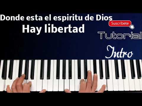 Donde esta el espíritu de Dios ay libertad.  Intro Tutorial piano fácil