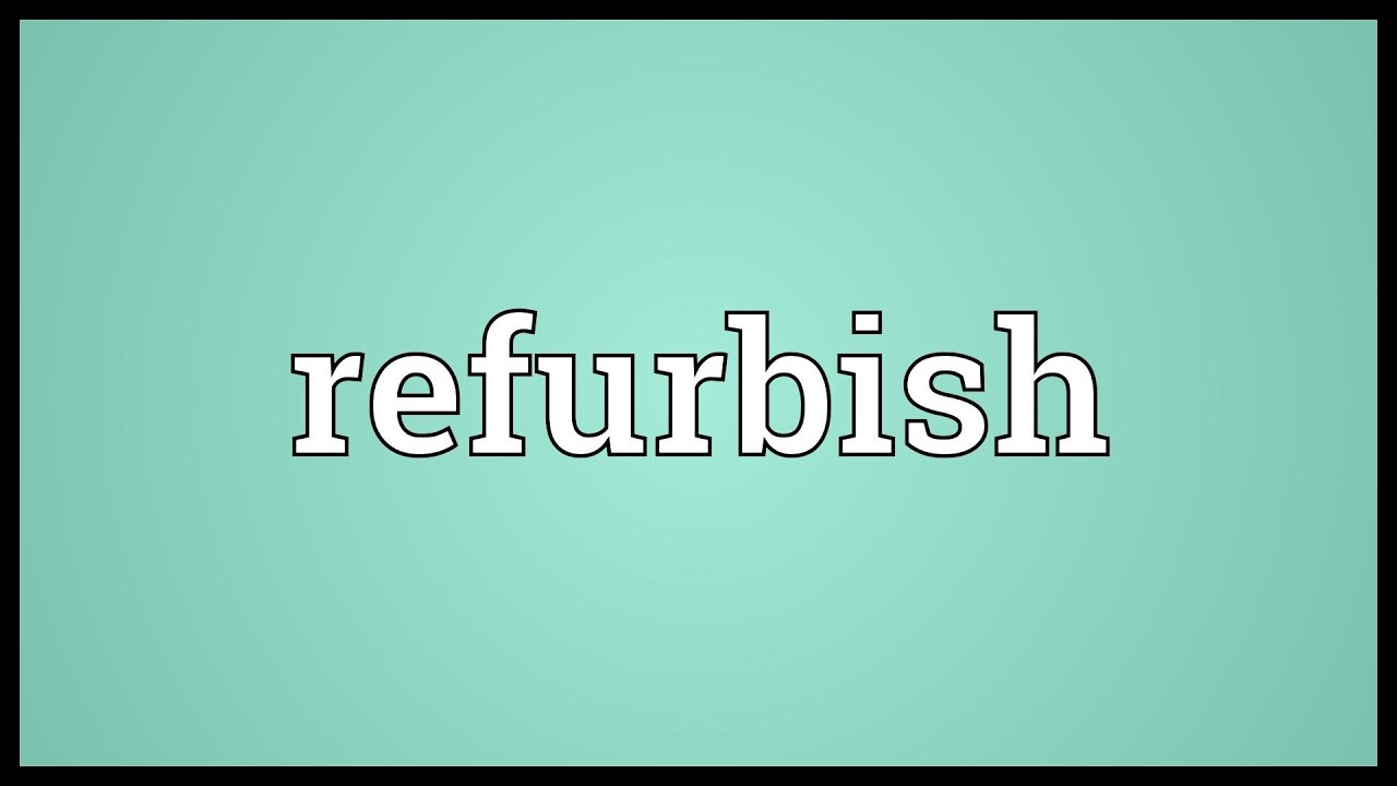 Image result for refurbish meaning image