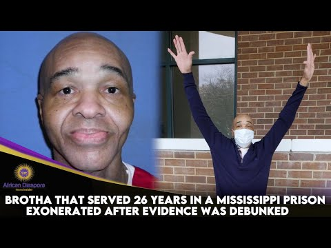 Brotha That Served 26 Years In A Mississippi Prison Exonerated After Evidence Was Debunked