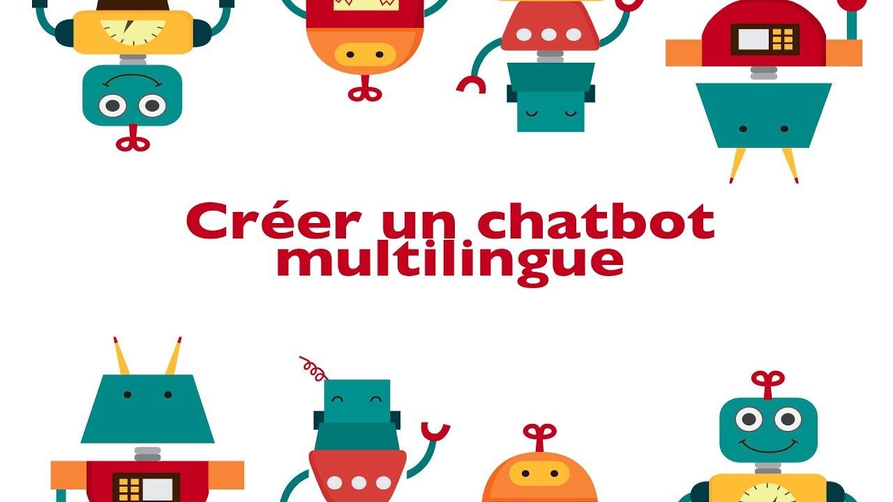 Créer un chatbot multilingue