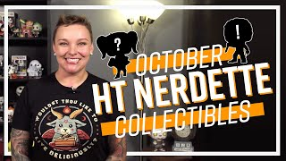 HT Nerdette Collectibles Preview - October 2019 | Hot Topic