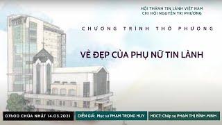 HTTL NGUYỄN TRI PHƯƠNG - Chương Trình Thờ Phượng Chúa 14/03/2021