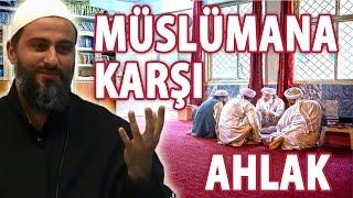 Müslümanın müslümana karşı ahlâkı - Muharrem Çakır
