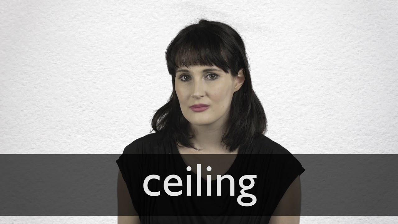 How to pronounce CEILING in British English