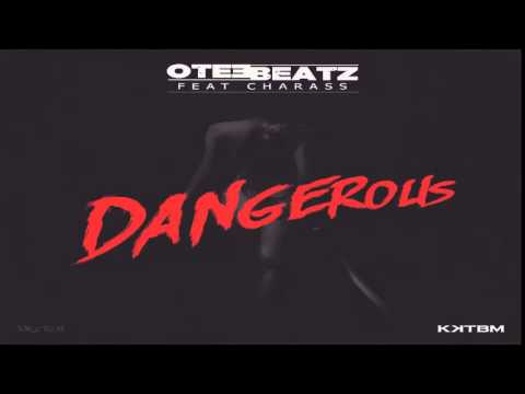 OteeBeatz   Dangerous ft  Charass prod  by OteeBeAtz