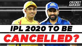 Will IPL 2020 be CANCELLED? | Cricket Aakash | IPL 2020 News