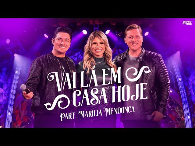 Vai Lá Em Casa Hoje - George Henrique e Rodrigo Feat. Marília Mendonça (Clipe Oficial)