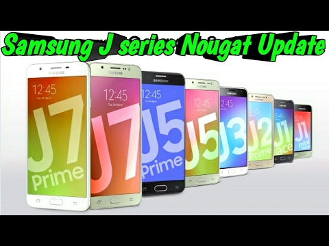 Samsung Galaxy J Series Android 7 Nougat Update [Hindi] ||J3,J5,J7,J5 2016,J7 2016,J5 Prime,J7 Prime