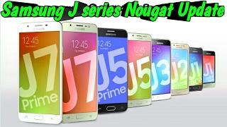 samsung galaxy j series android 7 nougat update hindi   j3 j5 j7 j5 2016 j7 2016 j5 prime j7 prime
