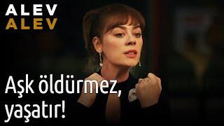 Alev Alev 21. Bölüm - Aşk Öldürmez, Yaşatır!