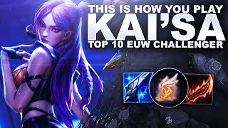 THIS IS HOW YOU PLAY KAI'SA! - Top 10 EUW Challenger   League of Legends