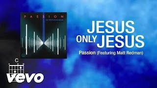 Passion - Jesus, Only Jesus [Lyrics]