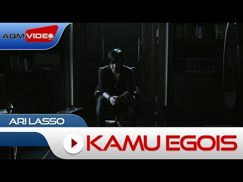 Ari Lasso - Kamu Egois | Official Video