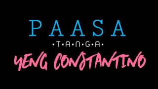 Repeat youtube video Paasa (T.A.N.G.A) - Yeng Constantino (Official Audio With Lyrics)