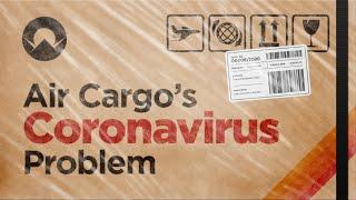 Air Cargo's Coronavirus Problem