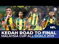 Kedah Road to Final Malaysia Cup All Goals 2019 | MFL