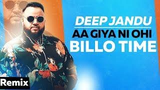 Aa Giya Ni Ohi Billo Time (Remix) | Deep Jandu | Sukh Sanghera | Latest Punjabi Songs 2019