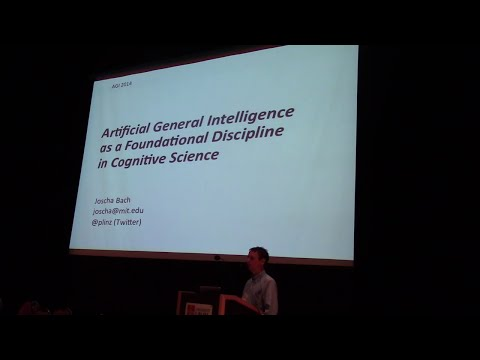 AGI-14 Joscha Bach – AGI as a Foundational Discipline in Cognitive Science