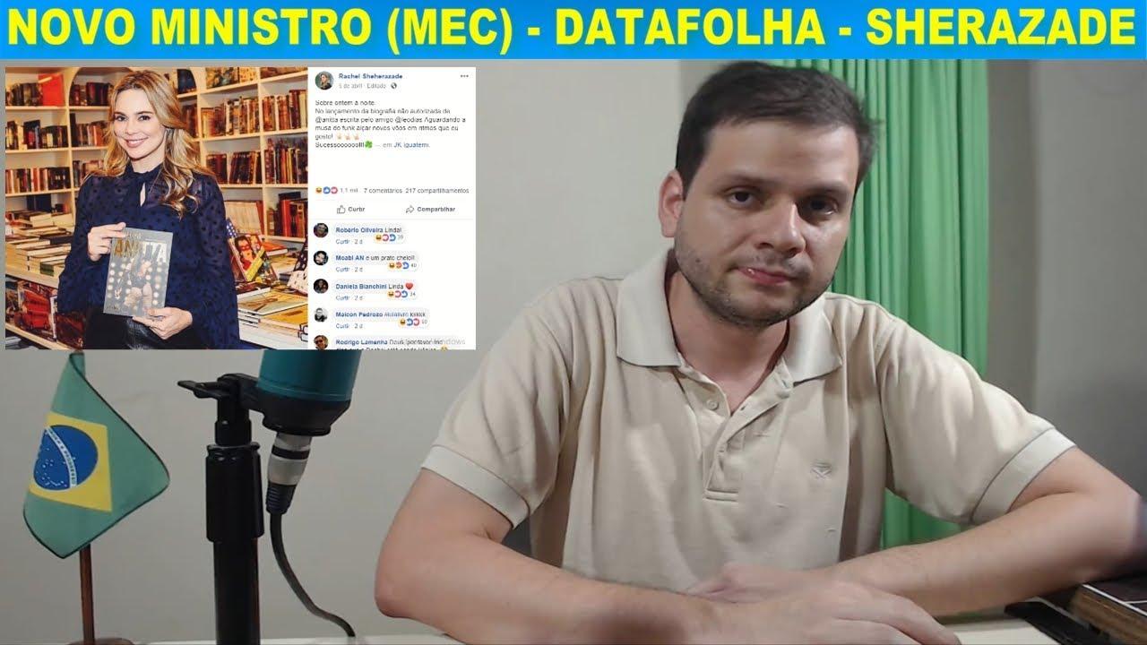 Novo ministro do Bolsonaro - MEC  / DataFolha / Raquel Sherazade e Anitta