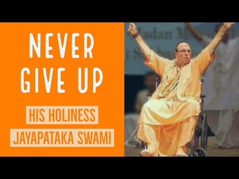 Never Give Up by Jayapataka Swami  [OFFICIAL]