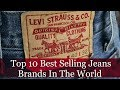 Top 10 Best Selling Jeans Brands In The World | Famous Sellers List
