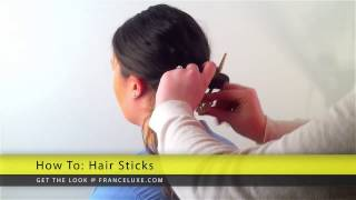 France Luxe How to: Hair Sticks