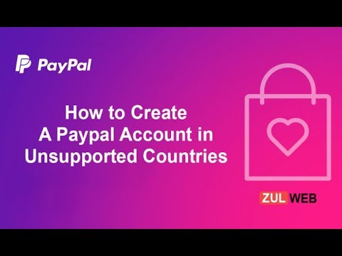 How to create a verified paypal account from non supported country (100% Working)