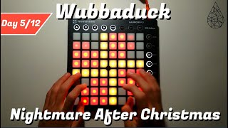 Wubbaduck - Nightmare After Christmas || Launchpad MKII Performance (Day 5/12)