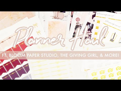 Planner Haul | ft. Bloom Paper Studio, The Giving Girl, & More!