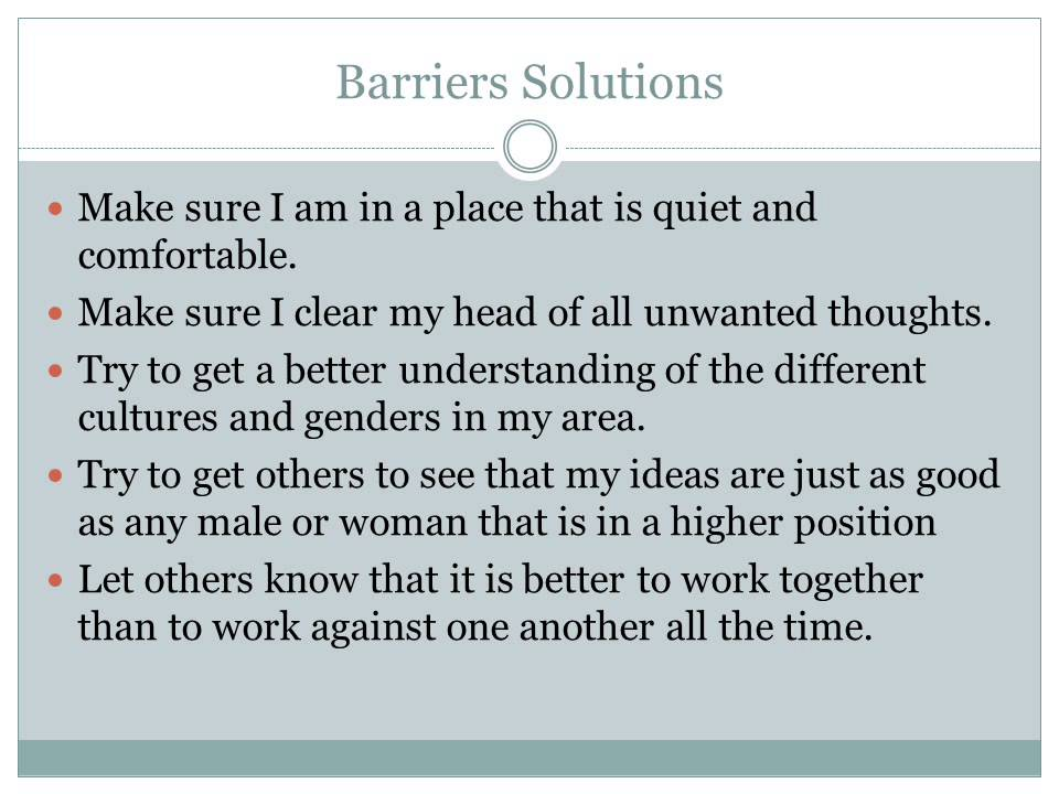 communication barriers and solution Strategies to overcome communication barriers in the workplace josephine gulkanat 04/08/2014 inroduction good morning everybody.