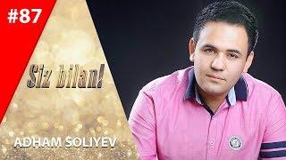 Скачать Siz Bilan 87 Son Adham Soliyev 21 01 2020