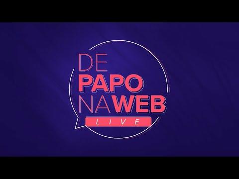 DE PAPO NA WEB - LIVE