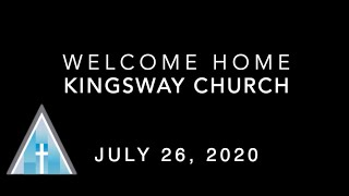 Kingsway Church Online - July 26, 2020