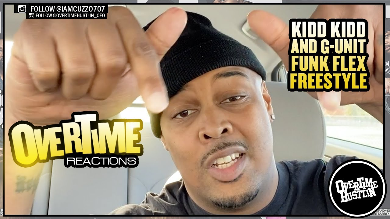 "Overtime Hustlin Presents ""Overtime Reactions"" (Kidd Kidd / G-Unit Funk Flex Freestyle)"